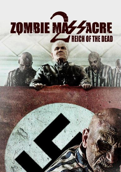 Zombie Massacre 2: Reich of the Dead (2015)