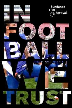 Смотреть трейлер In Football We Trust (2015)