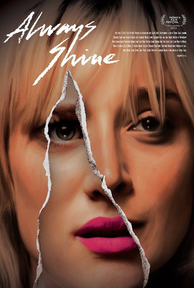 Смотреть трейлер Always Shine (2016)