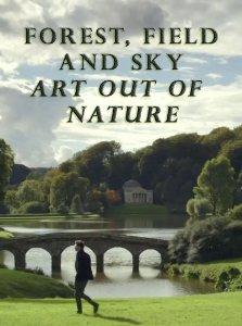 Смотреть трейлер Forest, Field & Sky: Art Out of Nature (2016)