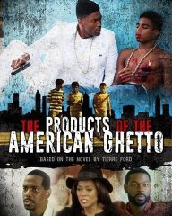 The Products of the American Ghetto (2016)