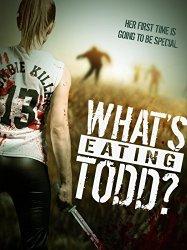 Смотреть трейлер What's Eating Todd? (2016)
