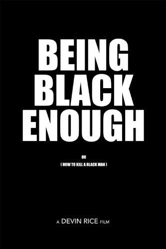 Being Black Enough (2016)