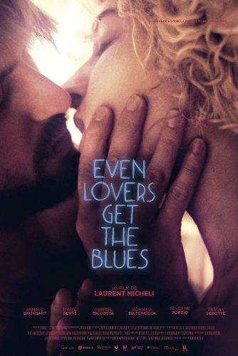 Смотреть трейлер Even Lovers Get the Blues (2016)