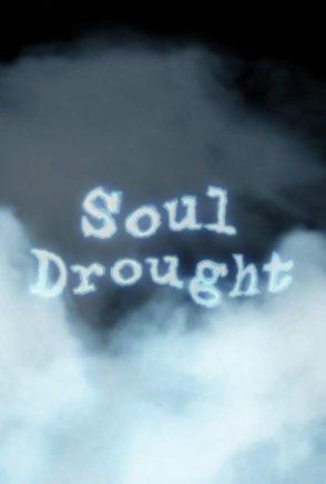 Смотреть трейлер Soul Drought (2016)