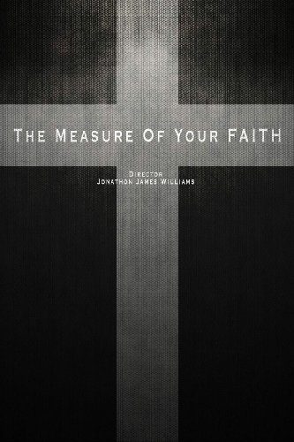 The Measure of Your Faith (2016)