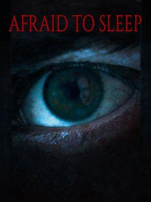 Afraid to Sleep (2016)