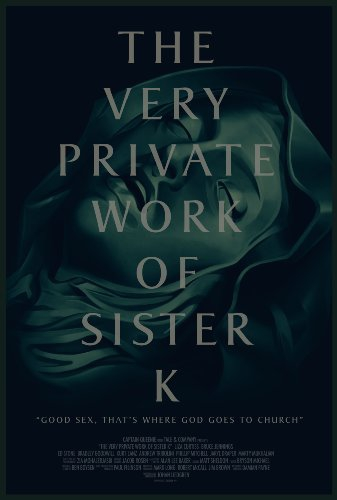 The Very Private Work of Sister K (2016)