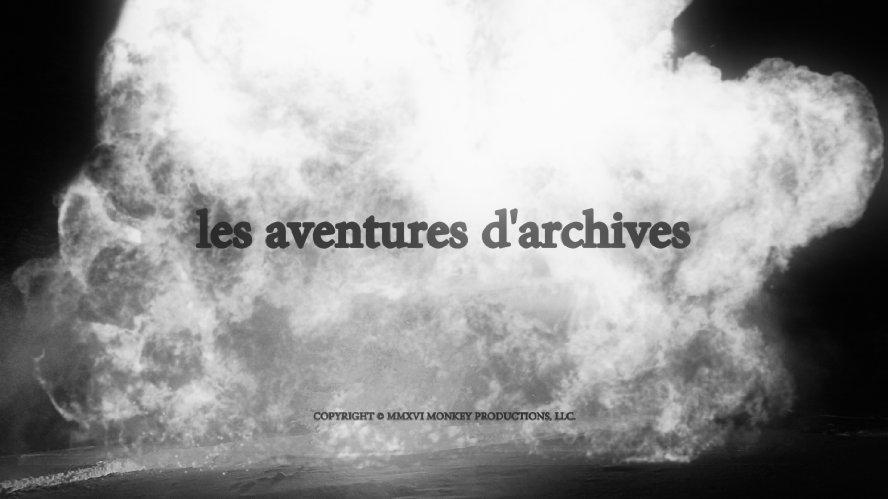 les aventures d'archives (2016)