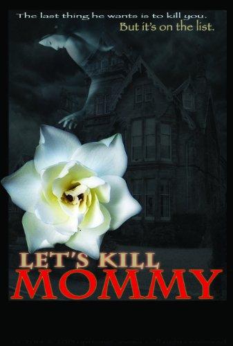 Lets Kill Mommy (2016)