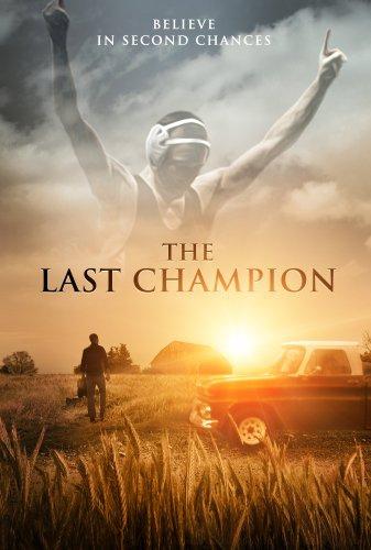 Смотреть трейлер The Last Champion (2017)