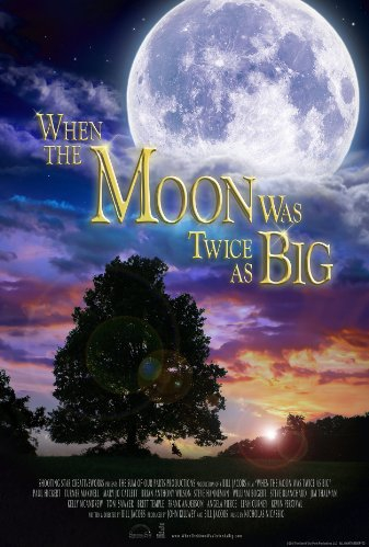 When the Moon Was Twice as Big (2017)
