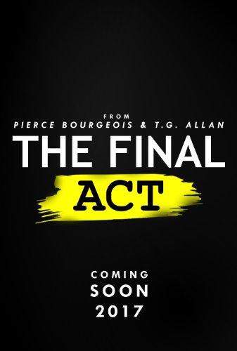 Смотреть трейлер The Final Act (2017)