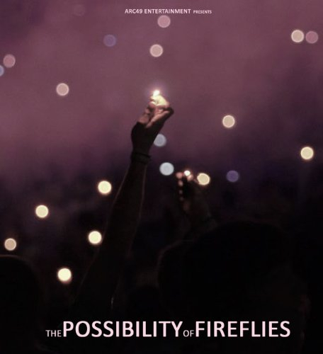 The Possibility of Fireflies (2017)