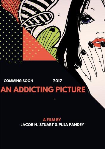 Смотреть трейлер An Addicting Picture (2017)