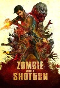 Смотреть трейлер Zombie with a Shotgun (2017)