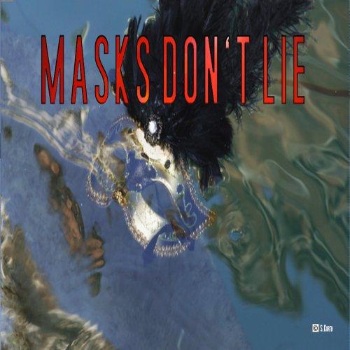Masks Don't Lie (2017)