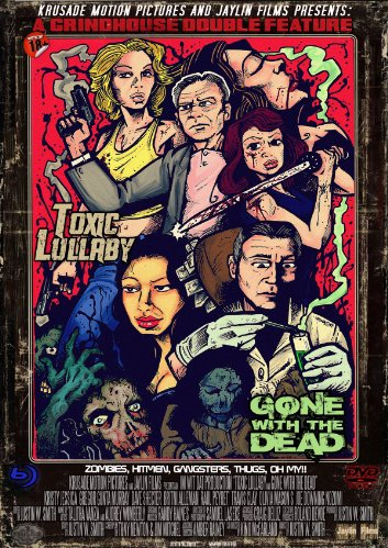 Toxic Lullaby/Gone with the Dead the Movie (2017)
