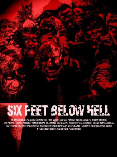 Смотреть трейлер 6 Feet Below Hell (2017)