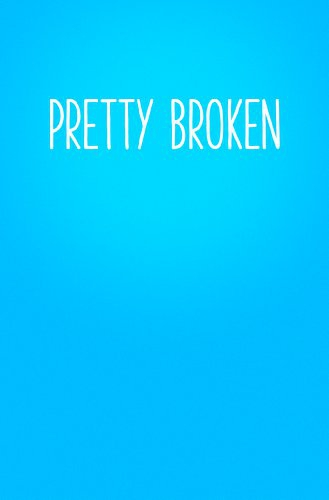 Pretty Broken (2017)