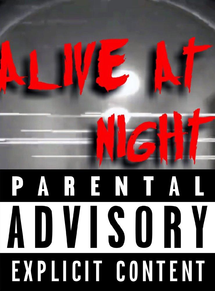 Смотреть трейлер Alive at Night (2017)