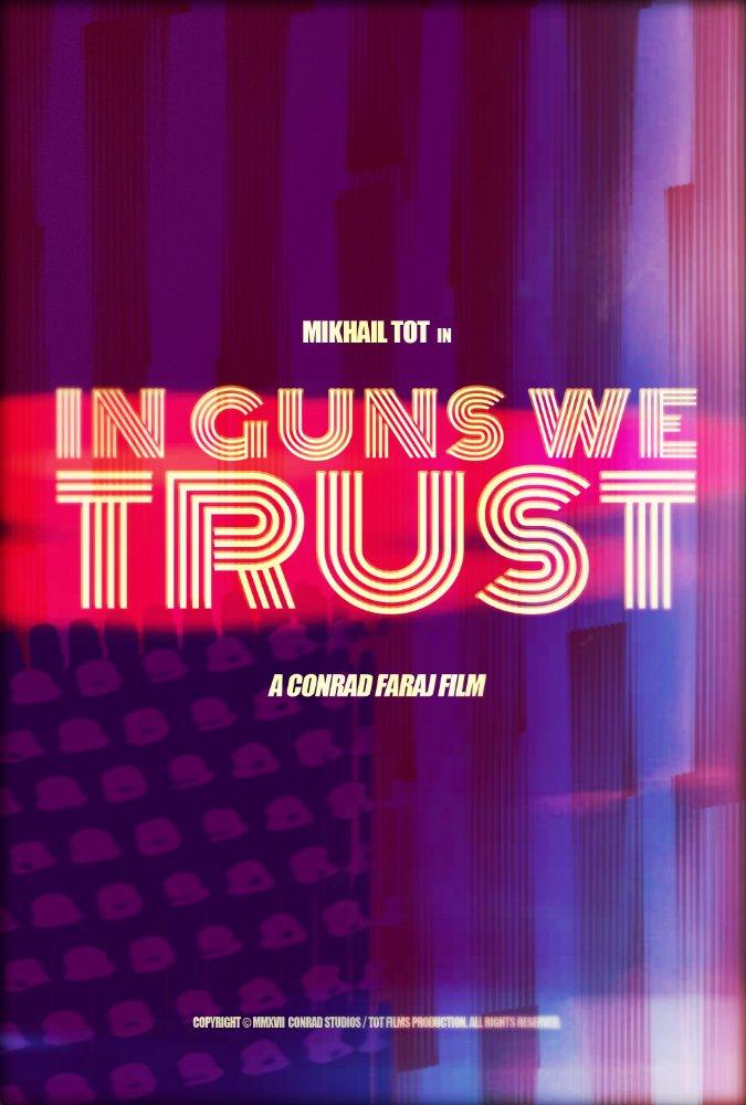 Смотреть трейлер In Guns We Trust (2017)