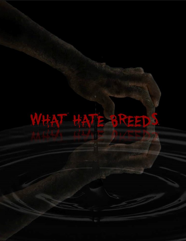 What Hate Breeds (2017)