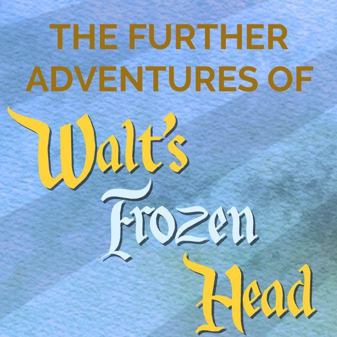 Смотреть трейлер The Further Adventures of Walt's Frozen Head (2017)