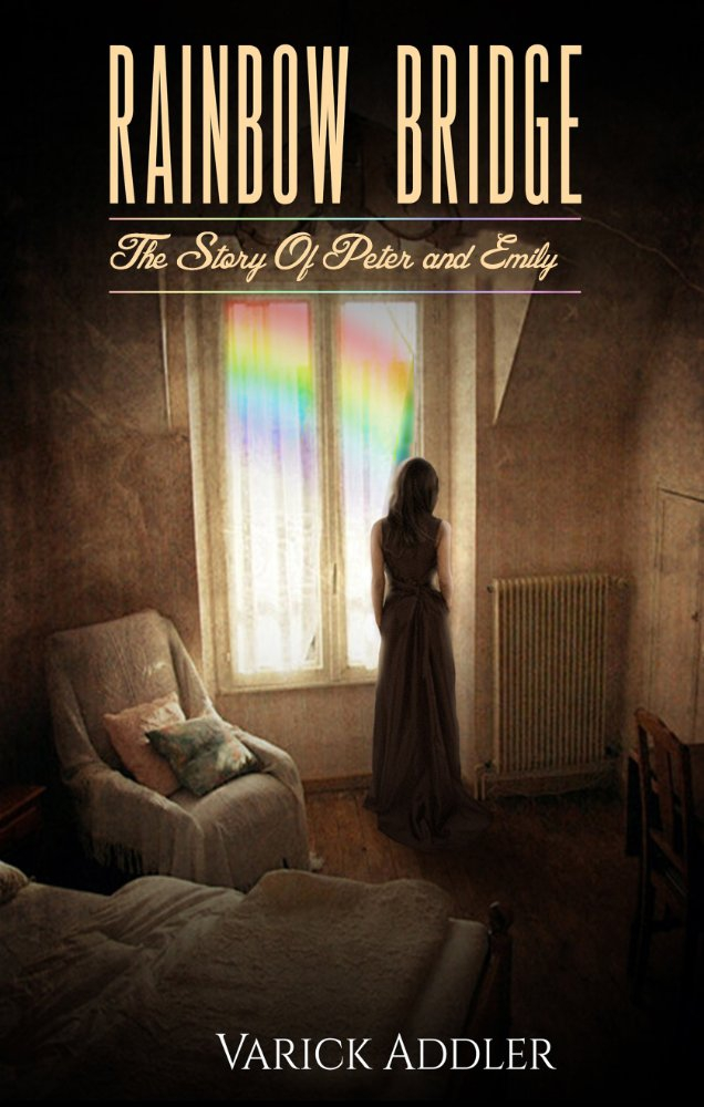 Rainbow Bridge: The Story of Peter and Emily (2017)