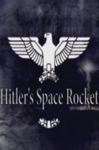 Hitler's Space Rocket (2016)