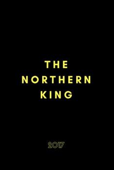 Смотреть трейлер The Northern King (2017)