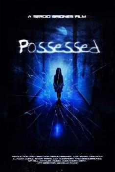 Смотреть трейлер Possessed (2017)