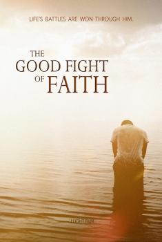 The Good Fight of Faith (2017)