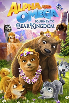 Alpha and Omega: Journey to Bear Kingdom (2017) Online