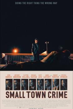 Смотреть трейлер Small Town Crime (2017)