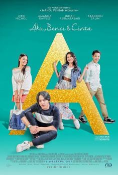 Смотреть трейлер A: Aku, Benci & Cinta (2017)