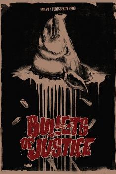 Смотреть трейлер Bullets of Justice (2017)