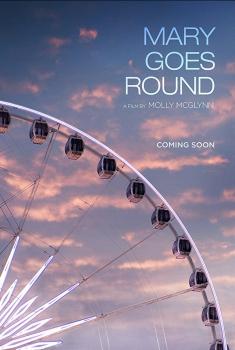 Смотреть трейлер Mary Goes Round (2017)