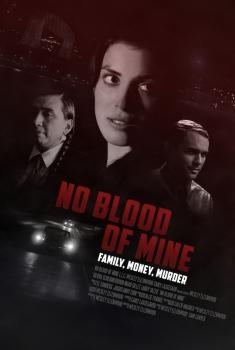 Смотреть трейлер No Blood of Mine (2017)