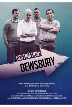 Смотреть трейлер Destination: Dewsbury (2017)