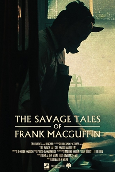 The Savage Tales of Frank MacGuffin (2017)