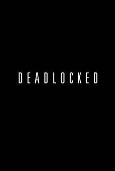 Deadlocked (2017)