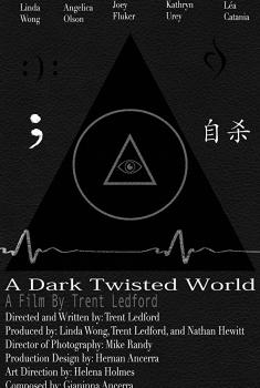 A Dark Twisted World (2017)