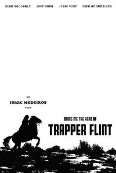 Bring Me the Head of Trapper Flint (2017)