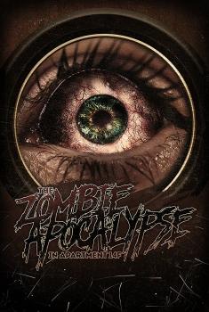 The Zombie Apocalypse in Apartment 14F (2017)