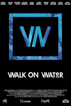 Walk on Water (2017)