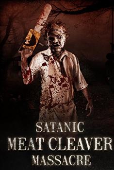 Satanic Meat Cleaver Massacre (2017)