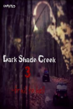Dark Shade Creek 3: Trail to Hell (2017)