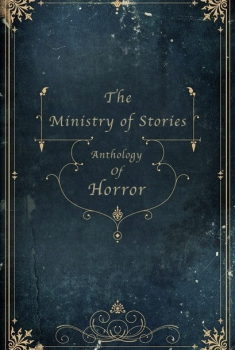 The Ministry of Stories Anthology of Horror (2017)