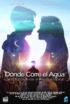 Donde Corre el Agua (2017)